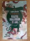 Isabel Allende - Regatul dragonului de aur