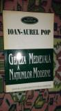 Geneza medievala a natiunilor moderne 231pag/an 1998- Ioan Aurel Pop