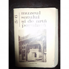 MUZEUL SATULUI SI DE ARTA POPULARA VOL.5-6