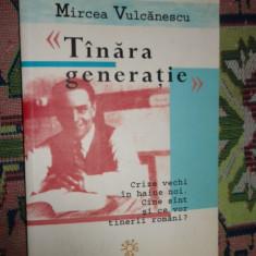 Tanara generatie 221pagini/an 2004- Mircea Vulcanescu