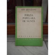 POEZIE POPULARA DE NUNTA , ION SEULEANU