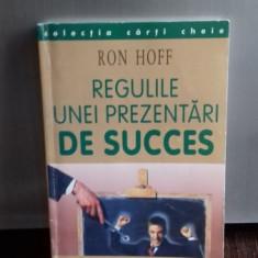 REGULILE UNEI PREZENTARI DE SUCCES - RON HOFF