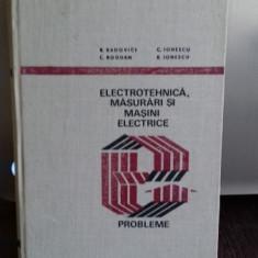 ELECTROTEHNICA, MASURARI SI MASINI ELECTRICE - B. RADOVICI