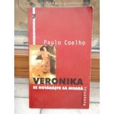VERONIKA SE HOTARASTE SA MOARA , PAULO COELHO