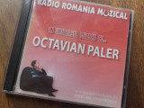 OCTAVIAN PALER( semnatura olografa) IN UNIVERSUL MUZICII, 2006, dublu CD