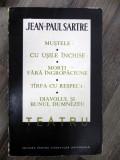 JEAN PAUL SARTRE-Teatru- Mustele Cu usile inchise Morti farta ingropaciune Tarfa cu respect Diavolul si Bunul Dumnezeu