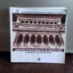 ADMITERE IN INVATAMANTUL DE ARHITECTURA, ,Examene si propuneri,Univ.Ion Mincu