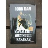 CAVALERII ORDINULUI BASARAB - IOAN DAN