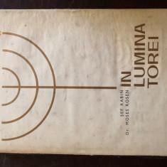IN LUMINA TOREI - MOSES ROSEN,cu dedicatie pentru Mihnea Gheorghiu