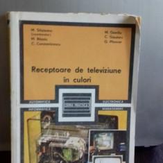 RECEPTOARE DE TELEVIZIUNE IN CULORI - M. SILISTEANU