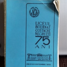 LICEUL INTERNAT COSTACHE NEGRUZZI IASI. 75 ANI