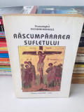 Rascumpararea sufletului/Protos. Nicodim Mandita/1995