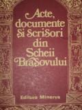 ACTE, DOCUMENTE SI SCRISORI DIN SCHEII BRASOVULUI DE VASILE OLTEAN 1980