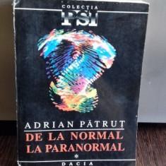 DE LA NORMAL LA PARANORMAL - ADRIAN PATRUT VOL.1