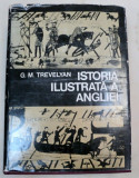 ISTORIA ILUSTRATA A ANGLIEI-G. M. TREVELYAN BUCURESTI 1975