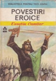 Povesti, Povestiri Povestiri eroice Eusebiu Camilar