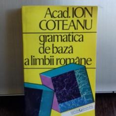 GRAMATICA DE BAZA A LIMBII ROMANE - ION COTEANU