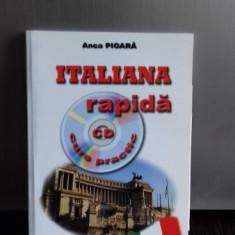ITALIANA RAPIDA. CURS PRACTIC CU CD - ANCA PIOARA