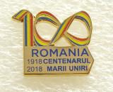 Y597 INSIGNA CENTENARUL MARII UNIRI 1918 2018, Romania de la 1950