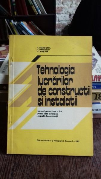 TEHNOLOGIA LUCRARILOR DE CONSTRUCTII SI INSTALATII - I. FRANGOPOL