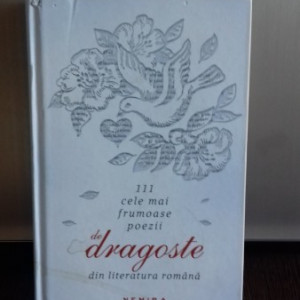 111 CELE MAI FRUMOASE POEZII DE DRAGOSTE DIN LITERATURA ROMANA