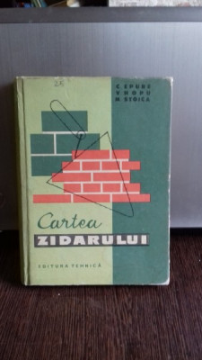 CARTEA ZIDARULUI -CEZAR EPURE foto