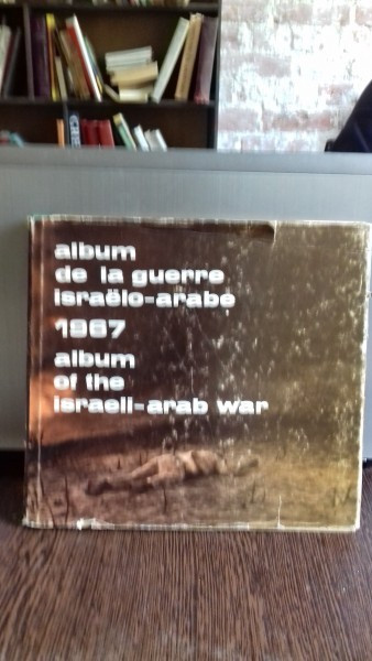 1967 ALBUM DE LA GUERRE ISRAELO - ARABE/ALBUM OF THE ISRAELI - ARAB WAR - ARIEH HASHAVIA (ALBUM FOTOGRAFIE DIN RAZBOILU ISRAELIANO- ARAB 1967)