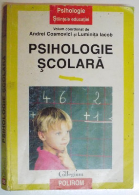 PSIHOLOGIE SCOLARA de ANDREI COSMOVICI SI LUMINITA IACOB , 1999 foto