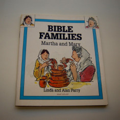 Bible Families - Martha and Mary  -  by  Linda and  Alan Parry