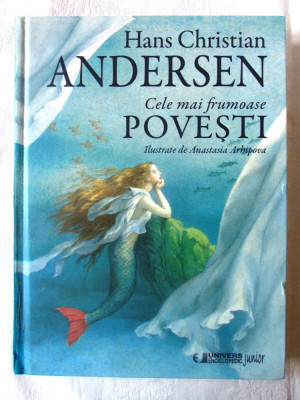 """Cele mai frumoase POVESTI"", H. C. Andersen, 2015. Ilustratii Anastasia Arhipova foto"