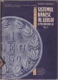 Costin Kiritescu - Sistemul banesc al leului si precursorii lui - vol 1 1964