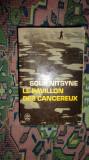 Pavilionul cancerosilor ( carte in limba franceza )701pagini- Soljenitin