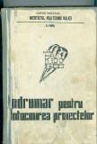 Indrumar pentru intocmirea proiectelor - Corneliu Popa