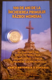 MONEDA AUR 100 DE ANI DE LA INCHEIEREA PRIMULUI RAZBOI MONDIAL