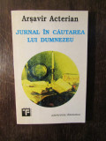 JURNAL IN CAUTAREA LUI DUMNEZEU - ARSAVIR ACTERIAN
