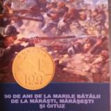 MONEDA AUR 90 DE ANI DE LA MARILE BATALII DE LA MARASTI,MARASESTI,OITUZ