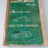 Dacia 1300/1300 Break, manual de reparatii MR150, an 1977, editia a 4-a
