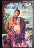 MARIE  FERRARELLA  -  IUBITUL  DIN  LUMINA  LUNII  - historical  romance