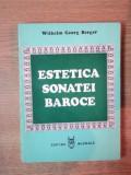 ESTETICA SONATEI BAROCE de WILHELM GEORG BERGER , Bucuresti 1985