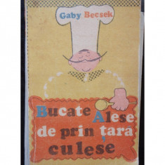 BUCATE ALESE DE PRIN TARA CULESE - GABY BECSEK