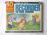 """10 EASY LESSONS- Learn to Play...RECORDER for Young Beginners""+ CD. In tipla, Alta editura"