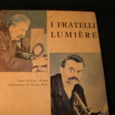 IL FRATELLI LUMIERE-CARLA POESTO-ILUSTRAZIONI GIANNI DEMO-FORMAT A 3-, Alta editura