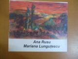Ana Rusu Mariana Lungutescu pictura