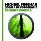 Scoala de fotografie. Editarea digitala, litera