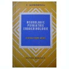 T. serbanescu neurologie psihiatrie endocrinologie