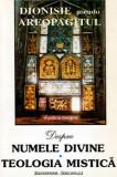 Despre Numele Divine - Teologia mistica - Autor(i): Dionisie pseudo Areopagitul