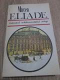 Romanul Adolescentului Miop - Mircea Eliade ,417178