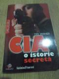 Cia O Istorie Secreta - Tim Weiner ,417084