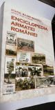 ENCICLOPEDIA ARMATEI ROMANIEI + ALBUMUL ARMATEI ROMANIEI - Editura Militara 2009