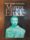 MIRCEA ELIADE de IOAN PETRU CULIANU
